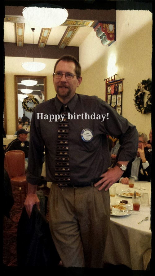 BIRTHDAY BOY - Ken Nordgren celebrated his 49th with us today. Doesn't look over 30 does he?!?!